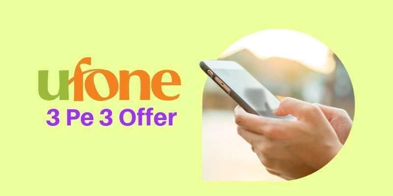 Ufone 3 Pe 3 Offer in Rs. 5 Make 2-Hours Long Calls With Ufone