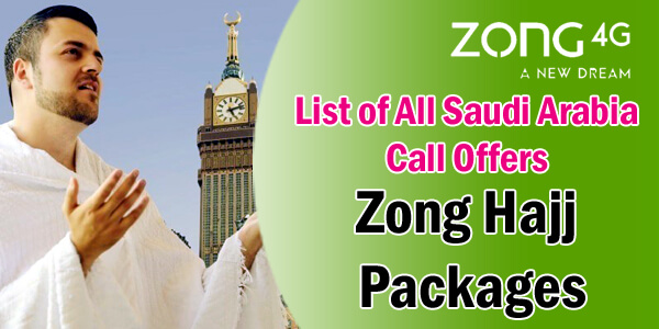 Zong Hajj Packages All Saudi Arabia Call Offers 2019