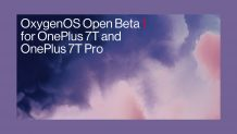OnePlus 7T/7T Pro finally receive OxygenOS 11 Open Beta 1 update based on Android 11
