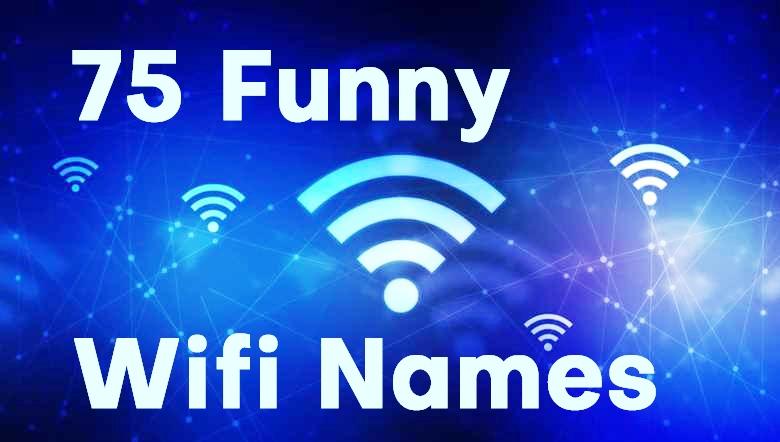 75 Funny Wifi Names