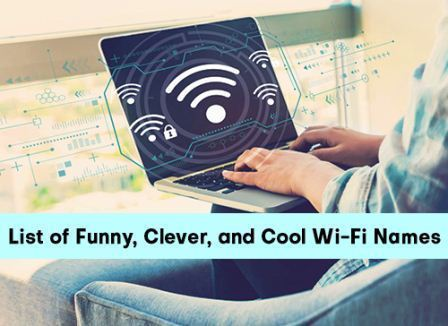 List of Funny Clever, and Cool Wi-Fi Names